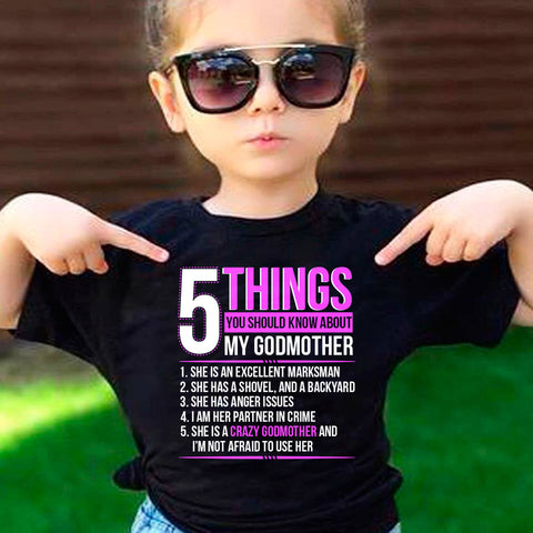 Image of 5 Things You Should Know About My Crazy Godmother T-Shirt - Love Family & Home