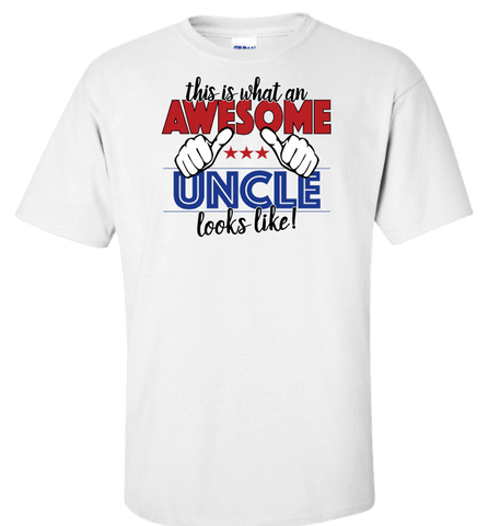 Image of This Is What An Awesome Uncle Looks Like! Apparel - Love Family & Home