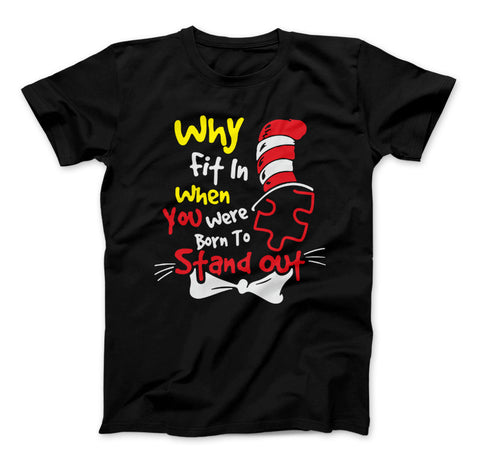 Autism T-Shirt Why Fit In When You Were Born To Stand Out Autism Awareness Shirt