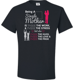Being A Single Mother T-shirt & Apparel - Love Family & Home  - 2