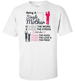 Being A Single Mother T-shirt & Apparel - Love Family & Home  - 1
