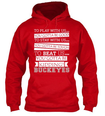 Buckeyes To Beat Us You Gotta Be Kidding Ohio State Buckeyes T-Shirt & Apparel - Love Family & Home