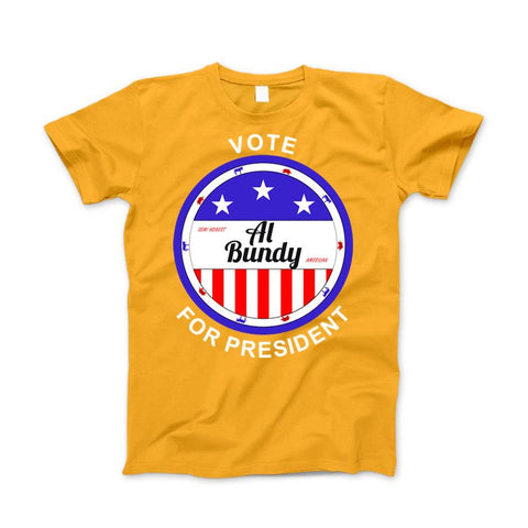 Al Bundy Semi Honest American Vote For President - Love Family & Home  - 2