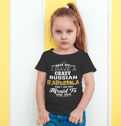Image of Back Off I Have A Crazy Russian Babushka And I'm Not Afraid To Use Her Funny T-Shirt For Grandchildren! - Love Family & Home
