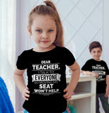 Dear Teacher I Talk To Everyone So Moving My Seat Won't Help Funny T-Shirt For Kids