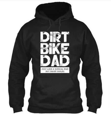 Image of Dirt Bike Dad Just Like A Normal Dad But Much Cooler T-Shirt & Apparel - Love Family & Home