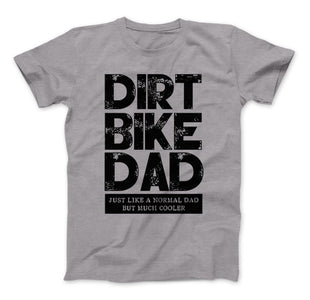 Dirt Bike Dad Just Like A Normal Dad But Much Cooler T-Shirt & Apparel - Love Family & Home
