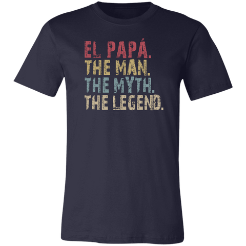 Image of El papá The Man The Myth The Legend T-Shirt - Love Family & Home