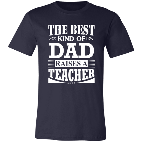 Image of The Best Kind Of Dad Raises A Teacher Shirt - Love Family & Home