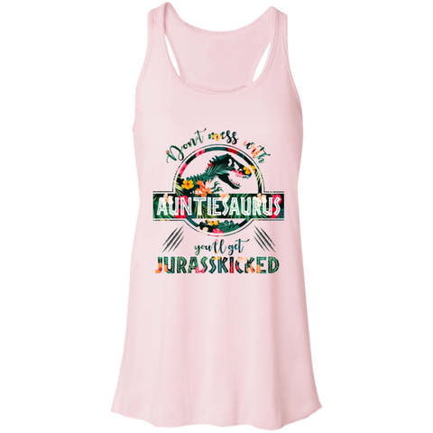 Don't Mess With Auntiesaurus Women's Flowy Racerback Tank, Don't Mess With Auntiesaurus You'll Get Jurasskicked - Love Family & Home