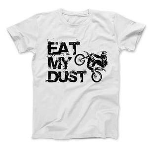 Eat My Dust Motocross Supercross Dirt Bike MX T-Shirt & Apparel - Love Family & Home