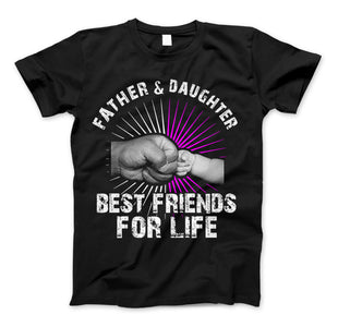 Father And Daughter Best Friends For Life T-Shirt & Apparel Father's Day Gift - Love Family & Home