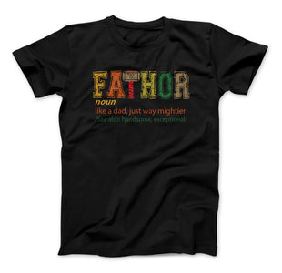 FATHOR T-Shirt, Noun Like A Dad, Just Way Mightier, See Also Handsome, Exceptional, Father's Day Gift Fa-Thor - Love Family & Home