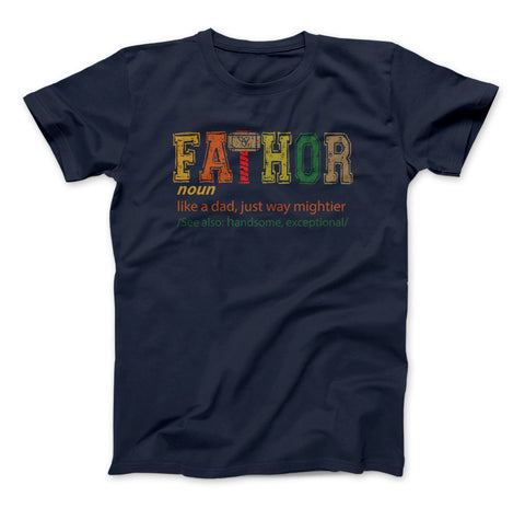 Image of FATHOR T-Shirt, Noun Like A Dad, Just Way Mightier, See Also Handsome, Exceptional, Father's Day Gift Fa-Thor - Love Family & Home