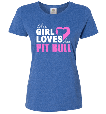 This Girl Loves Her Pit Bull Apparel - Perfect For Anyone who Loves Their Pit Bull! - Love Family & Home