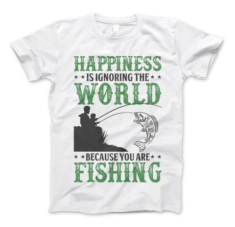 Happiness Is Ignoring The World Because You Are Fishing T-shirt - Love Family & Home