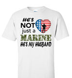 He's Not Just A MARINE He's My HUSBAND Apparel - Love Family & Home  - 1