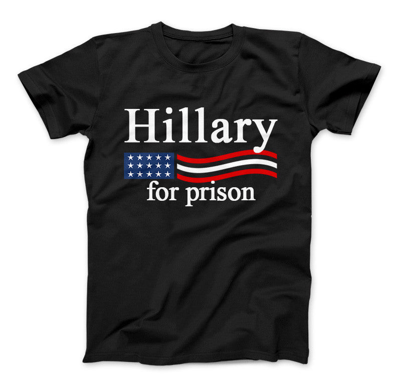 Hillary Clinton For Prison Funny Political T Shirt Hillary