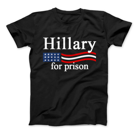 Hillary Clinton For Prison Funny Political T-Shirt Hillary For Prison - Love Family & Home