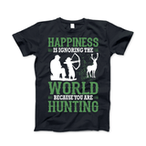 Happiness Is Ignoring The World Because You Are Hunting Apparel - Love Family & Home  - 2