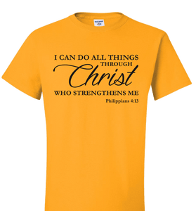 I CAN DO ALL THINGS THROUGH CHRIST PHILIPPIANS 4:13 T-Shirt and Apparel - Love Family & Home