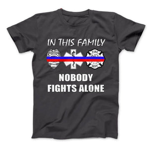 In This Family Nobody Fights Alone Thin Blue and Red Line Series T-Shirt & Apparel - Love Family & Home