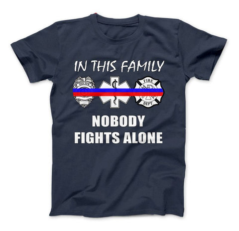 Image of In This Family Nobody Fights Alone Thin Blue and Red Line Series T-Shirt & Apparel - Love Family & Home