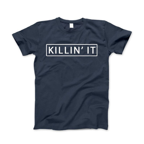 Image of Killin' It Shirt Trendy T-shirt Cute Swag Hipster Dope Tee - Love Family & Home