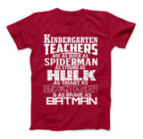 Kindergarten Teachers Superhero Family T-Shirt For Super Teachers
