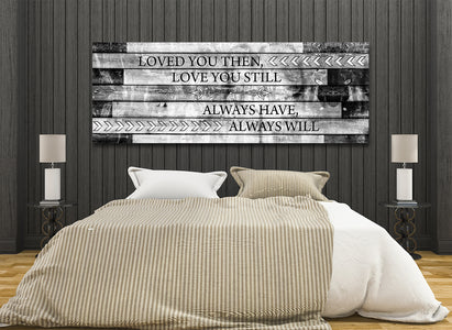 Loved You Then Love You Still Framed Canvas Wall Art - Love Family & Home