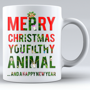 Merry Christmas Ya Filthy Animal Coffee Mug - Love Family & Home