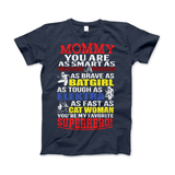Mommy You Are My Favorite Superhero Family T-Shirt For Super Mom's - Love Family & Home  - 2
