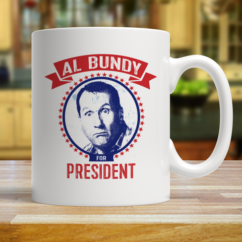 AL BUNDY For President Funny Political 11 oz Collectable Coffee Mug - Love Family & Home