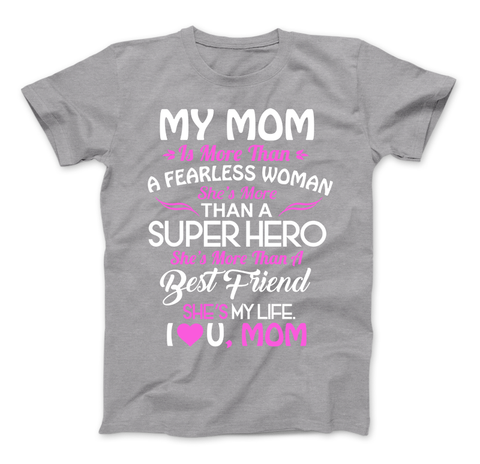 Image of My Mom Is More Than A Superhero She IS My Life T-Shirt - Love Family & Home