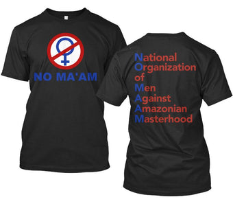 No Ma'am T-Shirt National Organization of Men Against Amazonian Masterhood Al Bundy - Love Family & Home