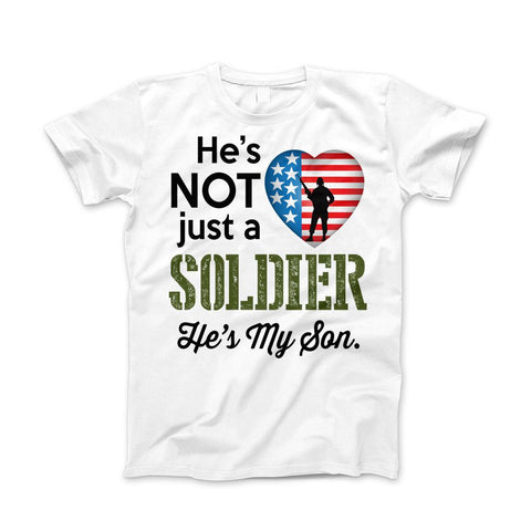 He's Not Just A Soldier He's My Son Apparel (CAN BE PERSONALIZED FOR FREE) - Love Family & Home  - 1