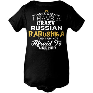 Back Off I Have A Crazy Russian Babushka And I'm Not Afraid To Use Her Funny T-Shirt For Grandchildren! - Love Family & Home
