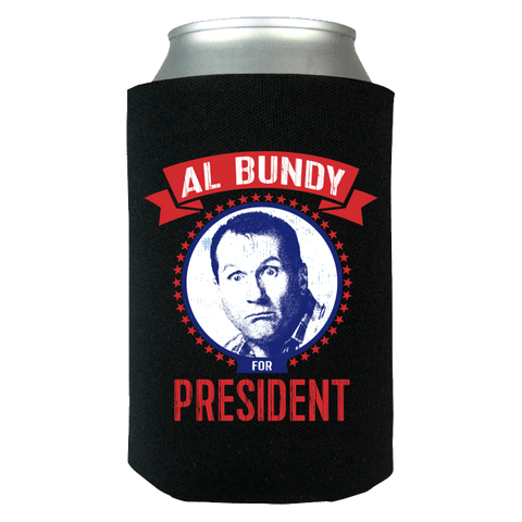 AL BUNDY For President Funny Can Koozie Wrap - Love Family & Home