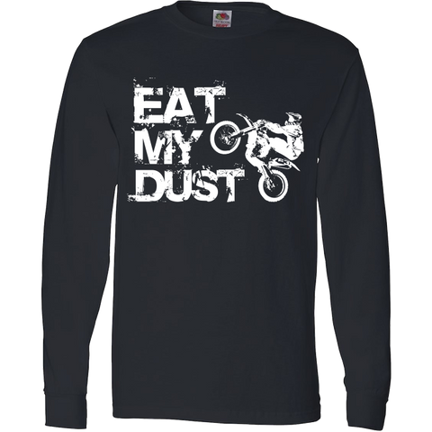 Image of Eat My Dust Motocross Supercross Dirt Bike MX T-Shirt & Apparel - Love Family & Home