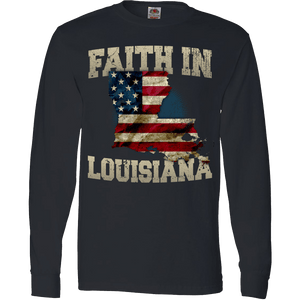 Faith In Louisiana Limited Edition Print T-Shirt & Apparel - Love Family & Home