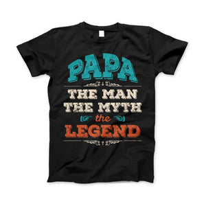 Papa The Man The Myth The Legend Father's Day T-Shirt & Apparel - Love Family & Home