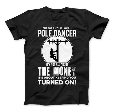 Image of Lineman Pole Dancer Funny T-Shirt - Love Family & Home