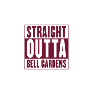 Straight Outta Bell Gardens Sticker - Love Family & Home