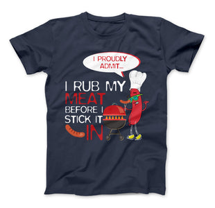 Rub My Meat Before I Stick It In BBQ T-Shirt - Love Family & Home