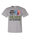 He's Not Just A Soldier He's My Brother Apparel (CAN BE PERSONALIZED) - Love Family & Home  - 3
