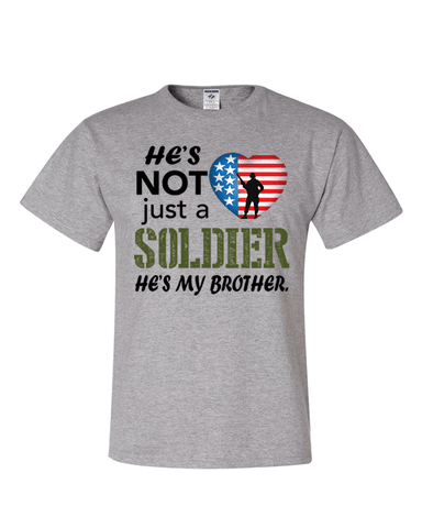 Image of He's Not Just A Soldier He's My Brother Apparel (CAN BE PERSONALIZED) - Love Family & Home