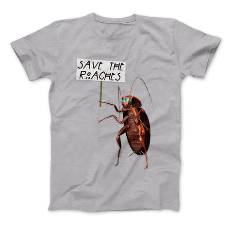 Image of Save The Roaches Funny T-Shirt Giant Cockroach With Sign - Love Family & Home