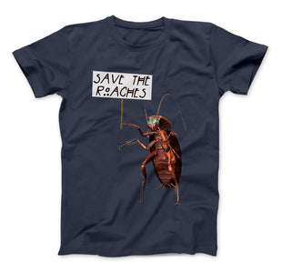 Save The Roaches Funny T-Shirt Giant Cockroach With Sign - Love Family & Home