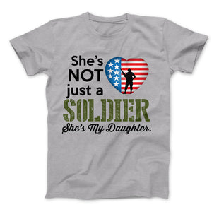 She's Not Just A Soldier She's My Daughter Apparel (Can Be Personalized) - Love Family & Home