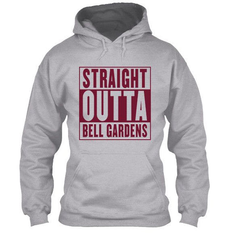 Straight Outta Bell Gardens Apparel - Love Family & Home